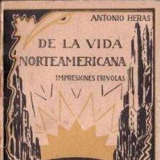 Libros antiguos: DE LA VIDA NORTEAMERICANA. IMPRESIONES FRÍVOLAS. ANTONIO HERAS ESPASA-CALPE (1929). Lote 40167837