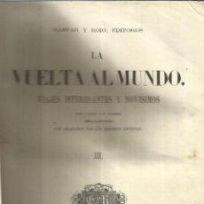 Libros antiguos: LA VUELTA AL MUNDO. VIAJES INTERESANTES Y NOVÍSIMOS.GASPAR Y ROIG EDITORES.TOMO III Y IV.MADRID.1872. Lote 40221334