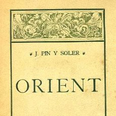 Libros antiguos: PIN I SOLER : ORIENT (1906). Lote 40369998