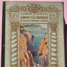 Libros antiguos: ÁLBUM OFICIAL DE GERONA Y SU PROVINCIA SUS BELLEZAS,INDUSTRIA Y COMERCIO 1926 . Lote 40732283