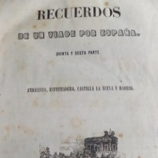 Libros antiguos: LIBRO RECUERDOS DE UN VIAJE POR ESPAÑA ANDALUCÍA CASTILLA EXTREMADURA 1851TIP, MELLADO. Lote 40960546