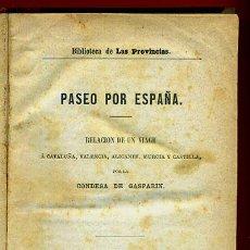 Libros antiguos: LIBRO, PASEO POR ESPAÑA , CATALUÑA VALENCIA ALICANTE MURCIA, CASTILLA, 1875,ORIGINAL. Lote 41007517
