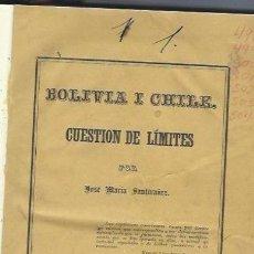 Libros antiguos: BOLIVIA Y CHILE, CUESTIÓN DE LÍMITES, JOSE MARÍA SANTIVAÑEZ, COCHABAMBA, IMP.DEL SIGLO 1863. Lote 41036269