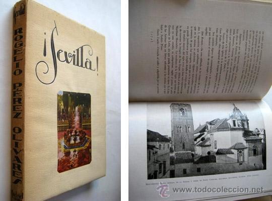 SEVILLA! PÉREZ OLIVARES ROGELIO. 1929 (Libros Antiguos, Raros y Curiosos - Geografía y Viajes)