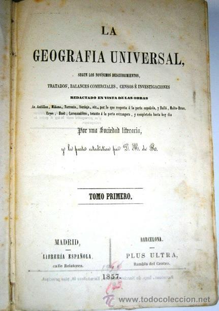 Libros antiguos: La Geografía Universal Tomo 1 por D. M. de R. de Imprenta de Narciso Ramírez en Barcelona 1857 - Foto 2 - 41470552