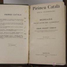 Libros antiguos: D-017. PIRINEU CATALA. CESAR AUGUST TORRAS. IMP. JOSEP SABADELL. 1905-1919. 5 GUIAS. . Lote 139581578