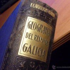Libros antiguos: GEOGRAFIA DEL REINO DE GALICIA (CARRERAS CANDI) (LB6). Lote 42143963
