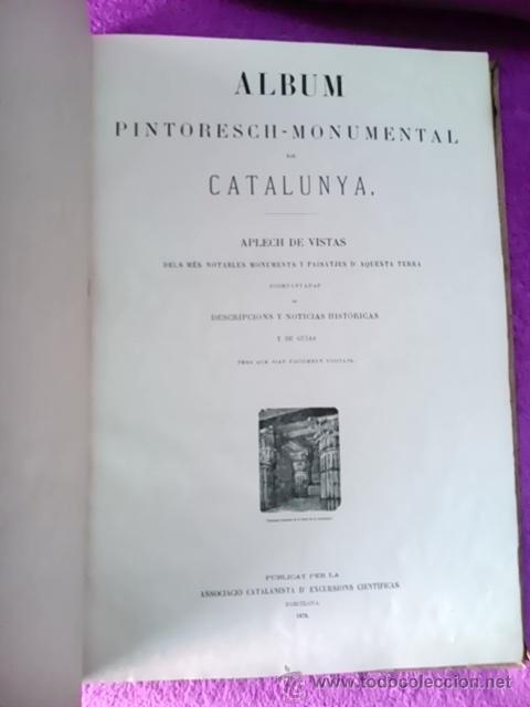 Libros antiguos: ALBUM PINTORESCH MONUMENTAL DE CATALUNYA (PRIMERA OBRA DE EXCURSIONISME AL MON DE CATALUNYA) 1878 - Foto 2 - 42266937