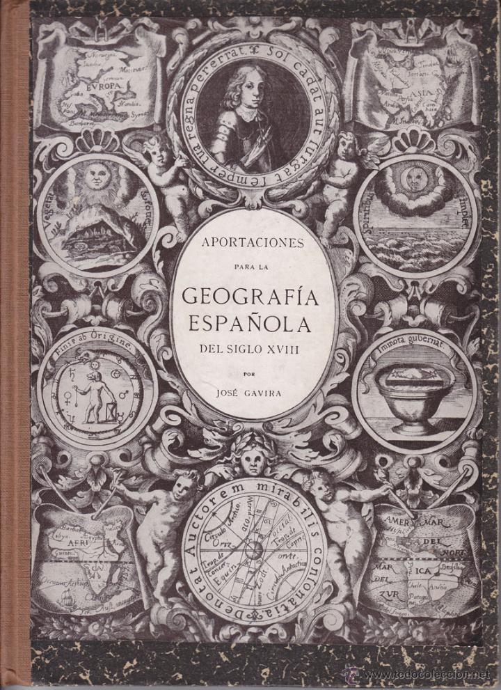 JOSÉ GAVIRA: APORTACIONES PARA LA GEOGRAFÍA ESPAÑOLA DEL SIGLO XVIII. 1932 (Libros Antiguos, Raros y Curiosos - Geografía y Viajes)