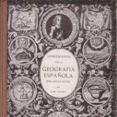 Libros antiguos: JOSÉ GAVIRA: APORTACIONES PARA LA GEOGRAFÍA ESPAÑOLA DEL SIGLO XVIII. 1932. Lote 43194671