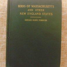 Libros antiguos: BIRDS OF MASSACHUSETTS, EDWARD HOWE FORBUSH, VOLÚMEN 1, AÑO 1925, 481 PÁGINAS. Lote 43354901