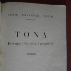 Libros antiguos: TONA. DESCRIPCIÓ HISTÒRICA I GEOGRÀFICA. ENRIC CASASSAS CANTÓ. Lote 43631468