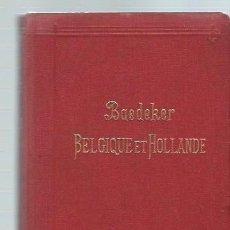 Libros antiguos: BELGIQUE ET HOLLANDE Y COMPRIS LE LUXEMBOURG, KARL BAEDEKER, MANUEL DU VOYAGEUR, PARIS 1910. Lote 43783809