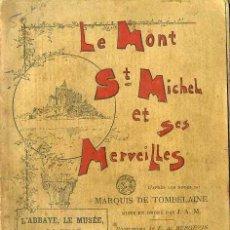 Libros antiguos: LE MONT ST. MICHEL ET SES MERVEILLES (1895) MUY ILUSTRADO. Lote 43813261