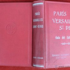 Livros antigos: L- 811. GUIA DEL EXTRANJERO. PARIS - VERSAILLES - ST DENIS. GARNIER HERMANOS EDITORES PARIS 1923. Lote 44964182