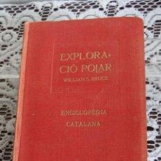Libri antichi: EXPLORACIO POLAR.---BRUCE, WILLIAM S.. Lote 45108579