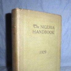 Libros antiguos: THE NIGERIA HANDBOOK - AÑO 1929 - NIGERIA·VIAJES·ILUSTRADO.. Lote 45232455