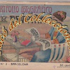 Libros antiguos: PORTFOLIO FOTOGRAFICO DE ESPAÑA, CUPON N. 2 BARCELONA, ALBERTO MARTIN EDITOR, HACIA 1915 . Lote 46179380