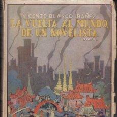 Libros antiguos: VICENTE BLASCO IBÁÑEZ LA VUELTA AL MUNDO DE UN NOVELISTA TOMO I ED PROMETO 1924 1ª EDICIÓN * VIAJES. Lote 120547559