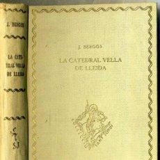 Libros antiguos: BERGÓS : LA CATEDRAL VELLA DE LLEIDA (BARCINO, 1928). Lote 46543356