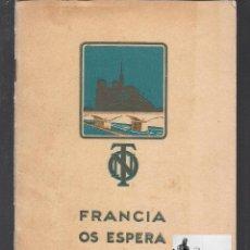 Libros antiguos: FRANCIA OS ESPERA - LEÓN AUSCHER - OFICINA NACIONAL DE TURISMO - PARÍS - AÑOS 20 - 9 EUROS. Lote 46571157