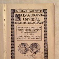 Libros antiguos: NUEVA GEOGRAFÍA UNIVERSAL, RAFAEL BALLESTER, VALLADOLID 1923. Lote 46719925