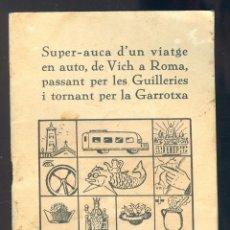 Libros antiguos: NUMULITE A0058 SUPER-AUCA D'UN VIATGE EN AUTO VICH ROMA GUILLERIES GARROTXA AUCA 1934 SALMESIANA VIC. Lote 46905011