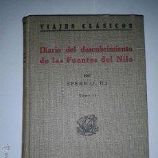 Libros antiguos: DIARIO DEL DESCUBRIMIENTO DE LAS FUENTES DEL NILO J.H. SPEKE 1921 TOMO II ED. ESPASA-CALPE. Lote 46543970