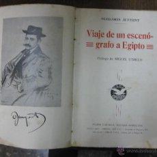 Libros antiguos: VIAJE DE UN ESCENOGRAFO A EGIPTO. OLEGARIO JUNYENT. PROLOGO DE MIGUEL UTRILLO..U.E.H.A EXCELSIOR. Lote 46951274