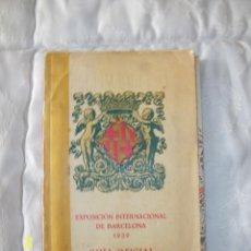 Libros antiguos: EXPOSICION INTERNACIONAL DE BARCELONA 1929 GUIA OFICIAL. Lote 47042042
