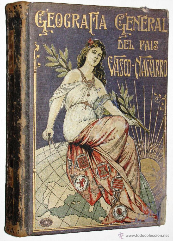 ANTIGUA GEOGRAFIA GRAL PAIS VASCO NAVARRO GUIPUZCOA SERAPIO MUGICA ALBERTO MARTIN BARCELONA C 1900 (Libros Antiguos, Raros y Curiosos - Geografía y Viajes)