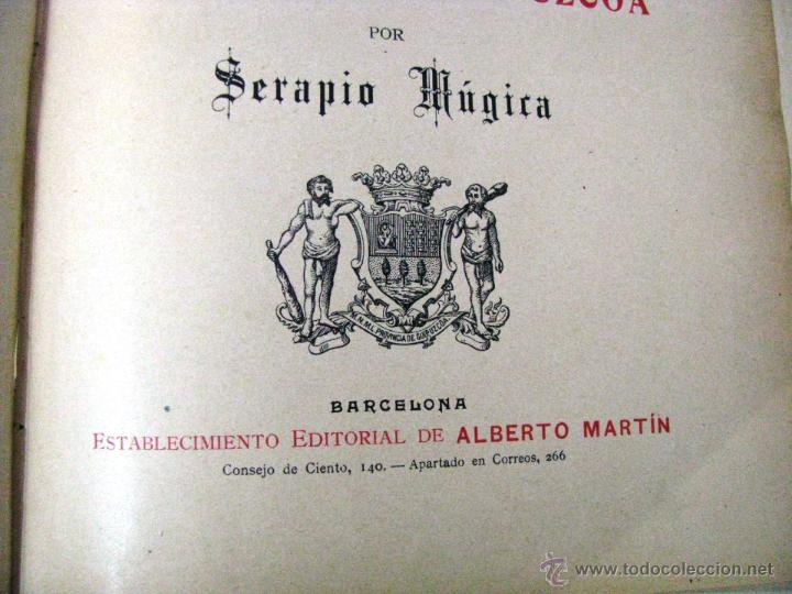 Libros antiguos: ANTIGUA GEOGRAFIA GRAL PAIS VASCO NAVARRO GUIPUZCOA SERAPIO MUGICA ALBERTO MARTIN BARCELONA C 1900 - Foto 10 - 47058113