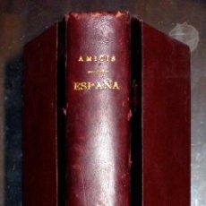 Libros antiguos: EDMONDO DE AMICIS. ESPAÑA. IMPRESIONES DE UN VIAJE HECHO DURANTE EL REINADO DE D. AMADEO I. 1899. Lote 47124702