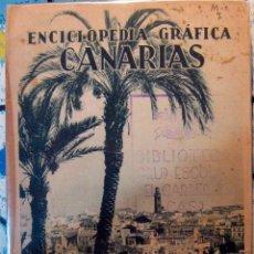 Libros antiguos: BENÍTEZ TOLEDO. ENCICLOPEDIA GRÁFICA: CANARIAS. 1930. Lote 47212321
