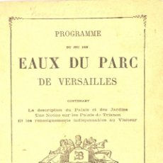 Libros antiguos: LIBRO PROGRAMME DU JEU DES EAUX DU PARC DE VERSAILLES FINALES XIX. Lote 47471691