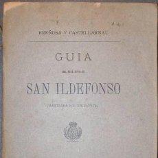 Libros antiguos: BREÑOSA, RAFAEL Y CASTELLARNAU, JOAQ. Mª: GUIA Y DESCRIPCION DEL REAL SITIO DE SAN ILDEFONSO. 1884. Lote 47662766