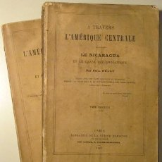 Libros antiguos: BELLY, FÉLIX - A TRAVÉRS L'AMERIQUE CENTRALE. LE NICARAGUA ET CANAL INTEROCÉANIQUE (2 VOL.) - 1867. Lote 47844476