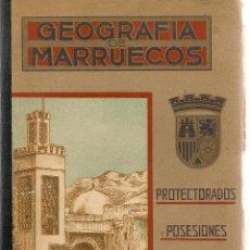 Livres anciens: GEOGRAFÍA DE MARRUECOS : PROTECTORADOS Y POSESIONES DE ESPAÑA EN ÁFRICA - 1935. Lote 47315417