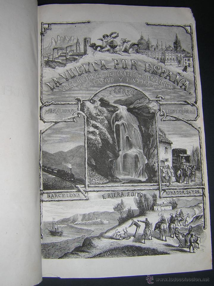 Libros antiguos: 1872 - LA VUELTA POR ESPAÑA - VIAJE HISTÓRICO, GEOGRÁFICO Y CIENTÍFICO - 3 TOMOS - GRABADOS - Foto 2 - 48181551