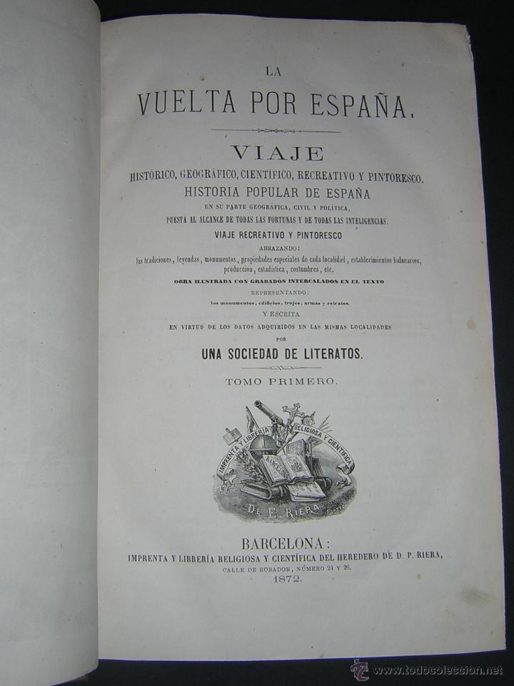 Libros antiguos: 1872 - LA VUELTA POR ESPAÑA - VIAJE HISTÓRICO, GEOGRÁFICO Y CIENTÍFICO - 3 TOMOS - GRABADOS - Foto 3 - 48181551