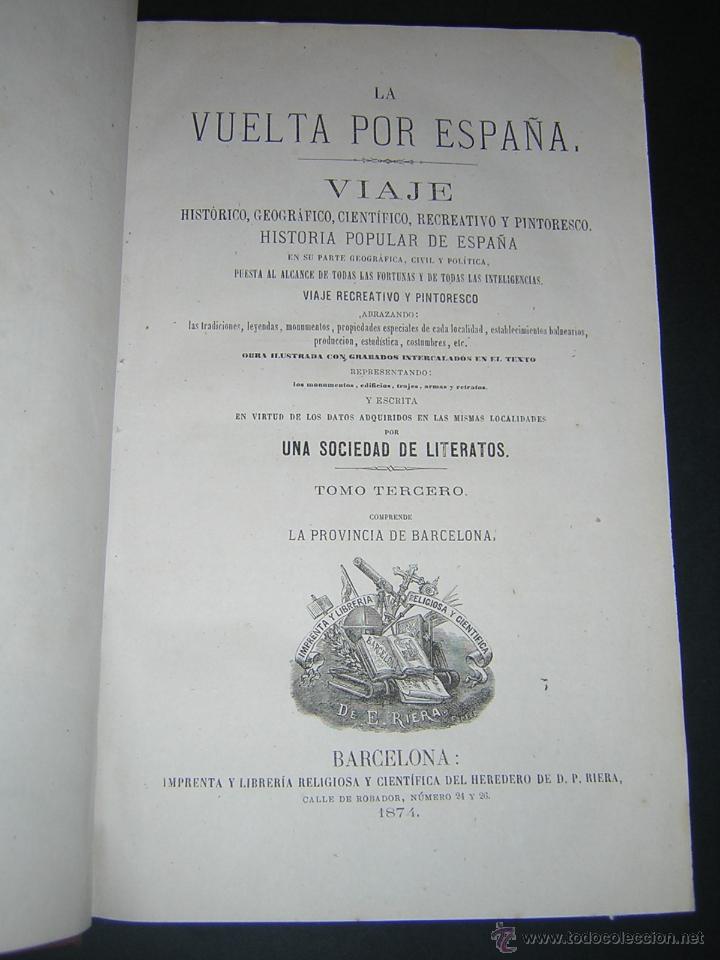 Libros antiguos: 1872 - LA VUELTA POR ESPAÑA - VIAJE HISTÓRICO, GEOGRÁFICO Y CIENTÍFICO - 3 TOMOS - GRABADOS - Foto 14 - 48181551