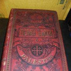 Libros antiguos: LA TIERRA SANTA Ó PALESTINA POR D. ANTONIO LLOR PBRO. 1896 SALVADOR RIBAS EDT. BARCELONA ILUSTRADA . Lote 48437516