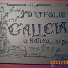 Libros antiguos: PORTFOLIO GALICIA-PEDRO FERRER 1904-FASCICULO SERIE 2ª-CUADERNO Nº 16-20/11/1912- FOTOGRABADADOS. Lote 48604077