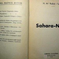 Libros antiguos: SAHARA NÍGER RUBIÓ I TUDURÍ SAHARA NÍGER CATALONIA 1932 FOTOGRAFIES PRIMERA EDICIÓ. Lote 48628488