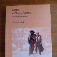 Libros antiguos: LUGARES DE MAGIA Y AVENTURA. AURORA PEREZ MIGUEL. DOCE CALLES. 1994 238 PAG. Lote 48772255