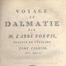 Libros antiguos: ABBÉ FORTIS, VOYAGE EN DALMATIE. 2 VOLS. BERNE (SUISSE), 1778. GRABADOS. RARO. S5. Lote 48876789