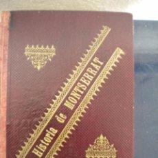 Libros antiguos: HISTORIA DE MONTSERRAT, AUTOR MIGUEL MUNTADAS 1894.. Lote 49008377