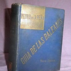 Libros antiguos: GUIA MANUAL DE LAS ISLAS BALEARES - AÑO 1891 - P.DE A.PEÑA - MUY ILUSTRADO.. Lote 49017077