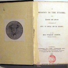 Libros antiguos: ARTHUR, REV. WILLIAM - A MISSION TO THE MYSORE - LONDON 1847 - SOBRE LA INDIA. Lote 48548602