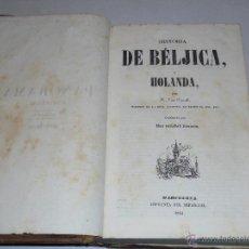 Libros antiguos: PANORAMA UNIVERSAL - HISTORIA DE BELGICA / HISTORIA DE HOLANDA , BARCELONA 1844 . Lote 49197590